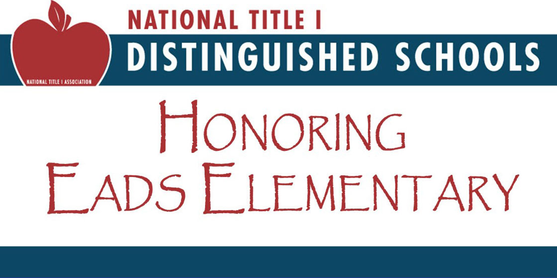 Eads Elementary National Title 1 Distinguished School